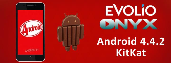 Evolio Onyx primește În aceste momente actualizarea la Android 4.4 KitKat