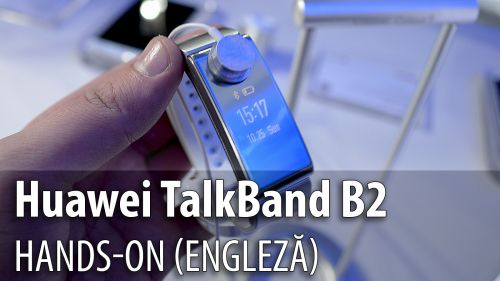 MWC 2015: Huawei Talkband B2 hands-on - hibridul fitness tracker-headset Bluetooth revine, reinventat (Video)