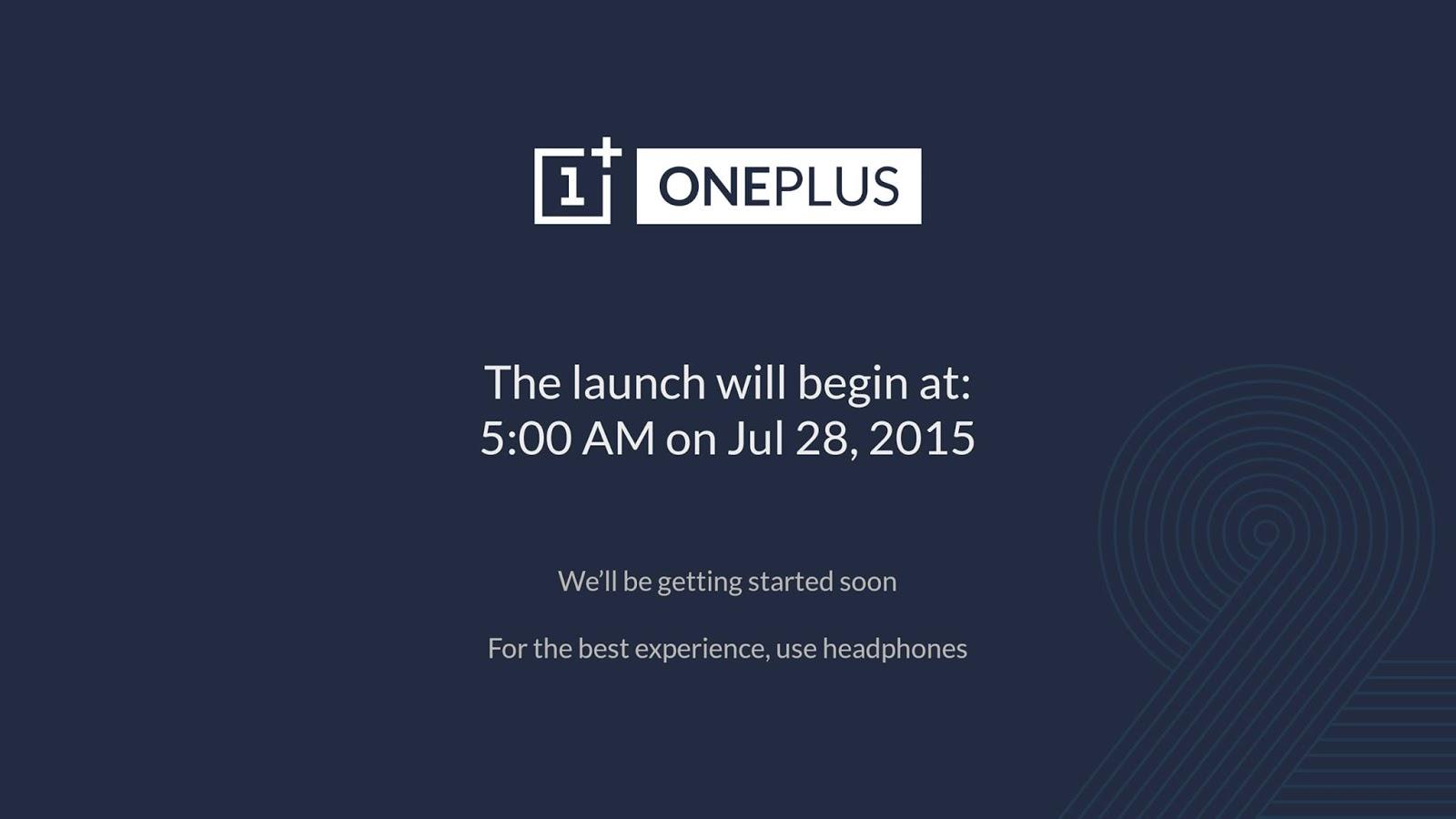 Lansarea lui OnePlus 2 va putea fi urmărită pe 28 iulie la ora 5:00 (ora României); iată și detalii despre modalitatea de înscriere pe lista de așteptare ce aduce invitații