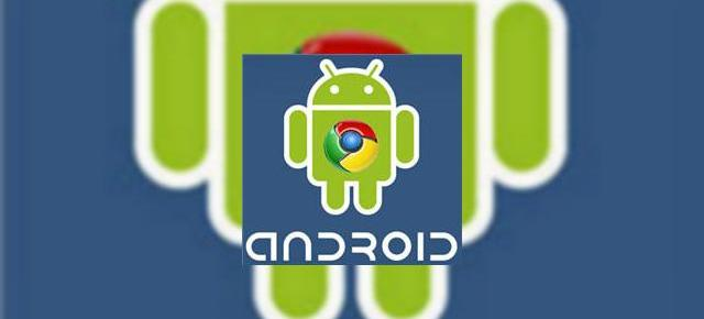 Google Android va include Chrome