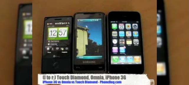 HTC Touch Diamond Versus Samsung Omnia Versus Apple iPhone 3G (Video)