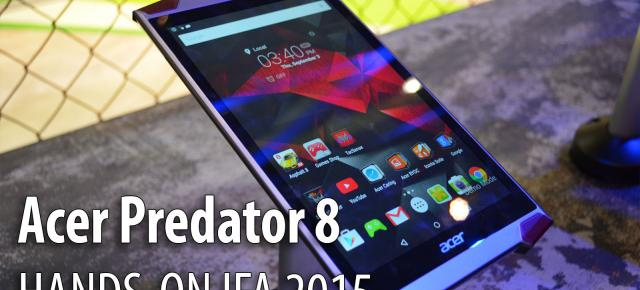 IFA 2015: Acer Predator 8 într-o experienţă hands-on Mobilissimo - o nouă tabletă de gaming interesantă (Video)