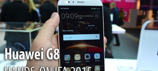 IFA 2015: Huawei G8 hands-on - secundul lui Mate S face o primă impresie bună (Video)